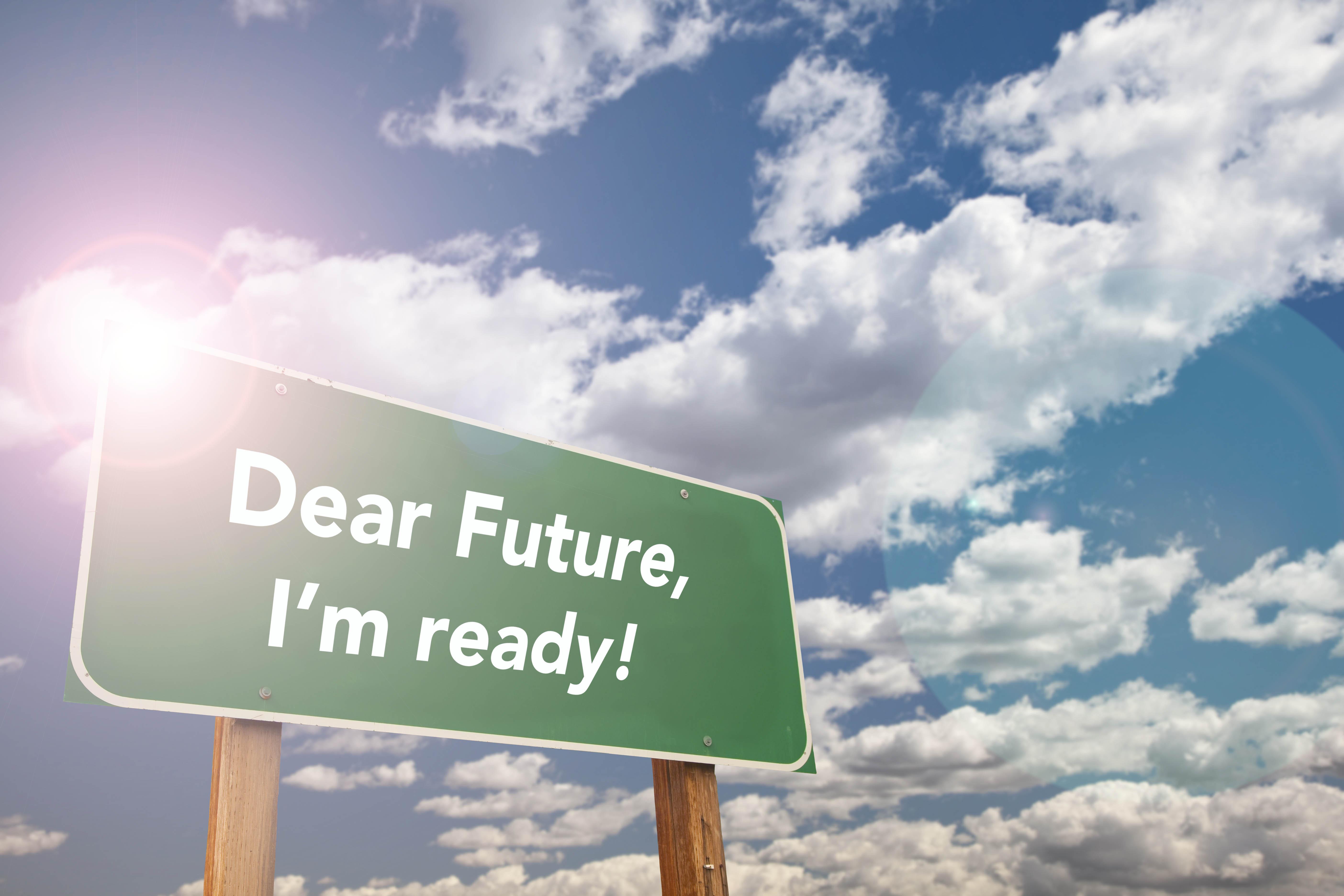 Dear Future, I'm Ready